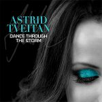 Astrid Tveitan - Dance Through The Storm